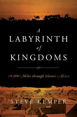 A Labyrinth of Kingdoms By Kemper, Stephen